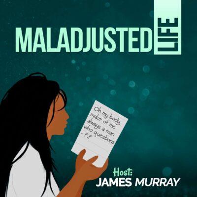 Postindustrial Audio, Maladjusted Life Podcast