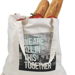 """""""We Are All In This Together"""" Tote"""